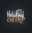 holiday cheer lettering christmas vector image vector image
