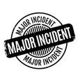 major incident rubber stamp vector image vector image