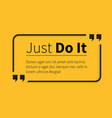 Phrase Just Do It in Isolation Quotes vector image
