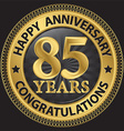 85 years happy anniversary congratulations gold vector image