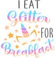 i eat glitter for breakfast isolated on white vector image vector image