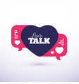love talk chat dating heart shape in message vector image vector image