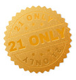 gold 21 only medal stamp vector image vector image
