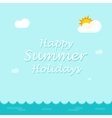 Happy summer holiday background for banner poster vector image vector image
