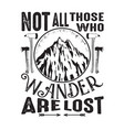 adventure quote good for cricut not all those who vector image vector image