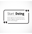 Phrase Start Doing in Isolation Quotes vector image
