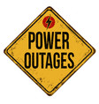 power outages vintage rusty metal sign vector image