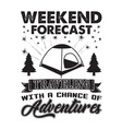 adventure quote good for cricut weekend forecast vector image vector image