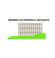 aqueduct of vanvitelli san leucio line travel vector image