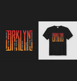 brooklyn stylish t-shirt and apparel design vector image vector image