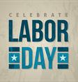 Celebrate labor day card vector image