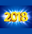 gold 2018 year type on a bright blue background vector image vector image