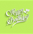 Happy Birthday Lettering Greeting Card vector image vector image