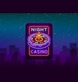 night casino logo in neon style roulette neon vector image vector image
