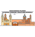 arab-norman palermo - cathedral churches - cefalu vector image vector image