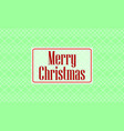 christmas card on green background vector image vector image