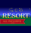 sea resort all inclusive artistic font vector image vector image