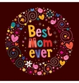Happy Mothers Day retro card Best Mom Ever vector image vector image