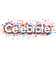 celebrate background with colorful confetti vector image vector image