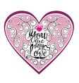 Heart shape with You are my love phrase vector image vector image