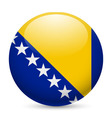 Round glossy icon of bosnia and herzegovina vector image