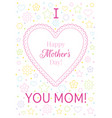 i love mom greeting card happy mothers day poster vector image vector image
