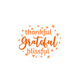 thankful grateful blissful autumn fall quote vector image
