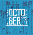 appy october fest blue wooden background holiday vector image vector image