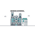 bourges cathedral line travel landmark skylin vector image vector image