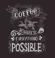 coffee banner with quote on the chalk board vector image vector image