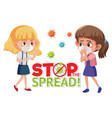 girls wearing with stop spreading virus sign vector image vector image