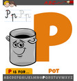 letter p from alphabet with cartoon pot character