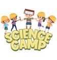 science camp logo with kids wearing engineer hat vector image vector image