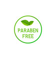 paraben free label icon natural symbol chemical vector image