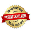 pick and shovel work round isolated gold badge vector image vector image