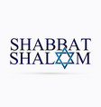 shabbat shalom text design vector image