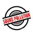 sound pollution rubber stamp vector image vector image