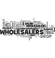wholesalers vs wannabes and drop shippers text vector image vector image