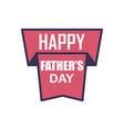 father day badge sticker logo icon design vector image vector image