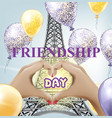 friendship day eiffel tower love paris vector image