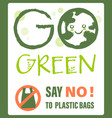 green concept say no to plastic bag protest sign vector image
