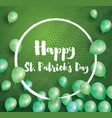 happy st patricks day card with flying balloons vector image vector image