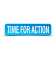 Time for action blue 3d realistic square isolated vector image vector image