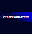 transformation glith text vector image