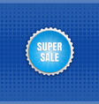 super sale round sticker color banner vector image
