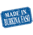 made in Burkina Faso blue square grunge stamp vector image vector image