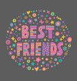 word art best friends vector image