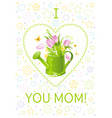 i love mom greeting card mothers day poster vector image vector image