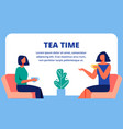 women sit on opposite each other with cups vector image vector image