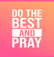 do the best and pray motivation quote with modern vector image vector image